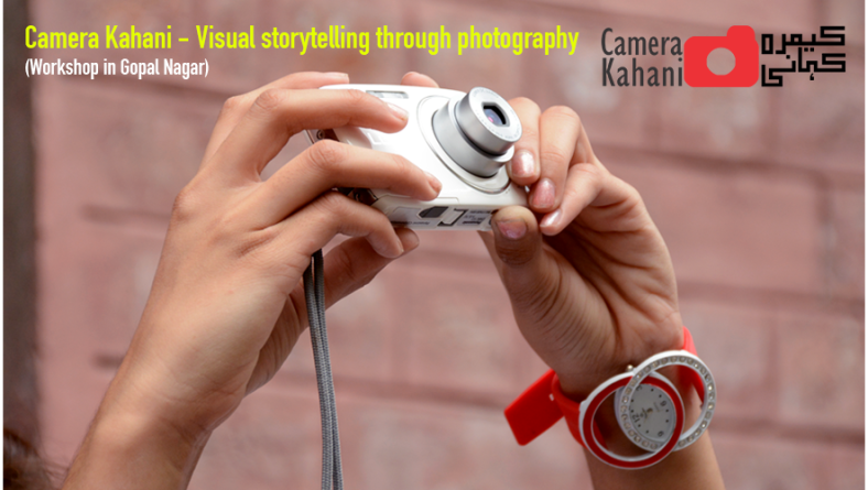 Camera Kahani – Visual Storytelling Through Photography Workshop