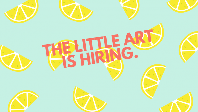 The Little Art is Hiring