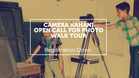 Camera Kahani – Call for Heritage Photo Walk for Young People (11-18)